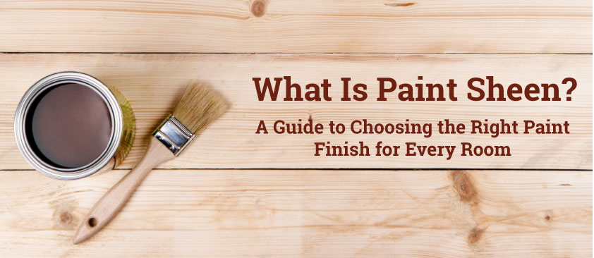 A Guide To Choosing The Right Finish For Every Room Specialty Coatings Paintings